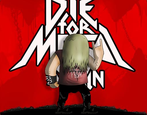 Die For Metal Again для Андроид скачать бесплатно